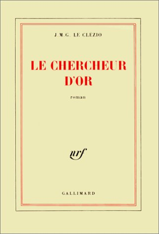 Le chercheur d'or: Roman (French Edition): J.-M. G Le Clezio