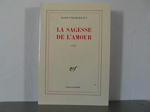9782070702589: La sagesse de l'amour: Essai (French Edition)