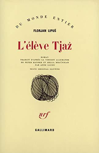 L'eleve tjaz (French Edition): Florjan Lipus