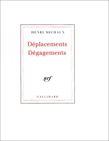 Deplacements Degagements (French Edition) (9782070703081) by Henri Michaux
