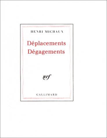 Déplacements, dégagements (HORS SERIE LITTERATURE) (French Edition) (9782070703081) by Michaux, Henri