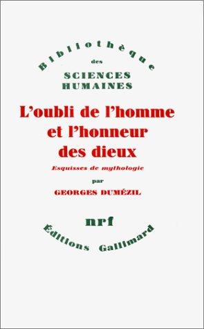 L'oubli De L'homme Et L'honneur Des Dieux Et Autres Essais: Vingt-Cinq Esquisses De ...