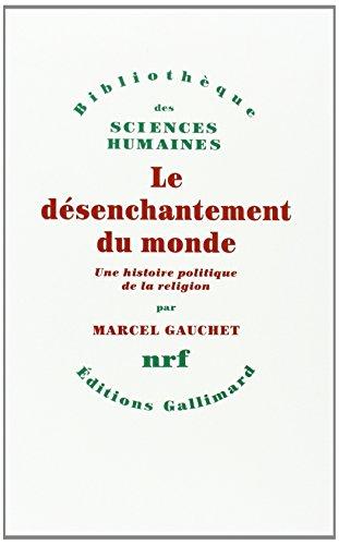 9782070703418: Le désenchantement du monde: Une histoire politique de la religion (Bibliothèque des Sciences humaines)