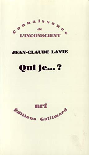 Qui je--? (Connaissance de l'inconscient) (French Edition): Lavie, Jean-Claude