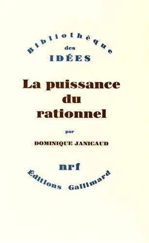 La puissance du rationnel (Bibliotheque des idees) (French Edition): Janicaud, Dominique