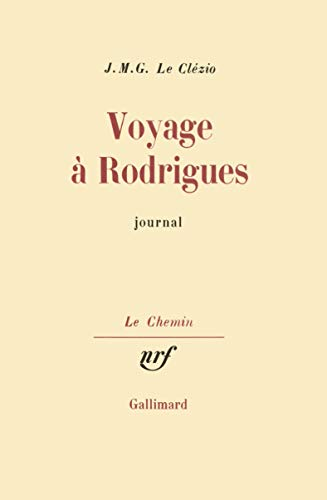 Voyage a Rodrigues: Journal (Le Chemin) (French: J.-M. G Le