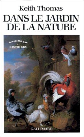Dans le jardin de la nature(la mutation des sensibilites en ang (French Edition)