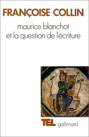 9782070704507: Maurice Blanchot et la question de l'écriture (Tel)