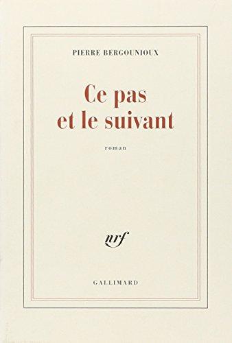 9782070704583: Ce pas et le suivant: Roman (French Edition)