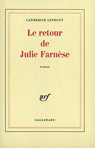9782070704767: Le retour de Julie Farnèse: Roman (French Edition)