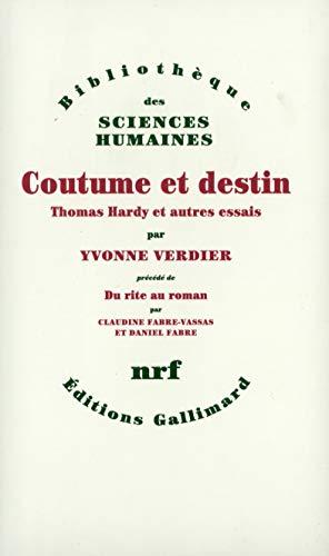 Coutume et destin: Thomas Hardy et autres essais (Bibliothe?que des sciences humaines) (French ...