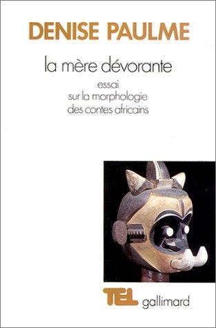 9782070705641: La mère dévorante: Essai sur la morphologie des contes africains