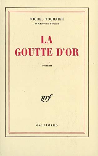 9782070705726: La Goutte d'or (Blanche)