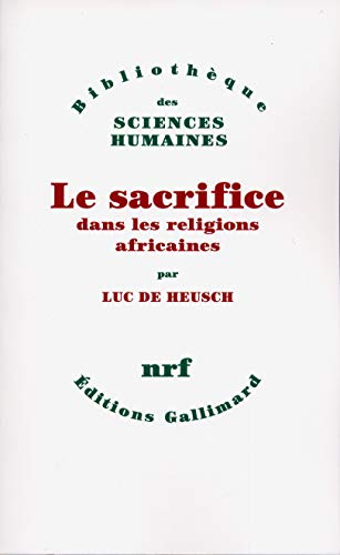 9782070705894: Le sacrifice dans les religions africaines (Bibliothèque des sciences humaines) (French Edition)
