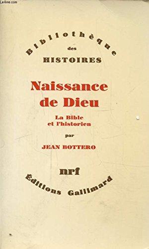 Naissance de Dieu / la Bible et: Jean Bottero