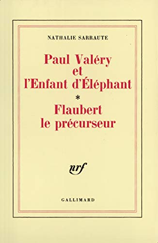 9782070706068: Paul Valéry et l'enfant d'éléphant ; Flaubert le précurseur (French Edition)