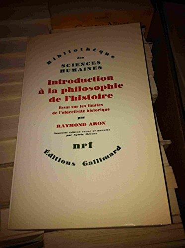 9782070706136: Introduction à la philosophie de lhistoire: Essai sur les limites de lobjectivité historique (Bibliothèque des sciences humaines)