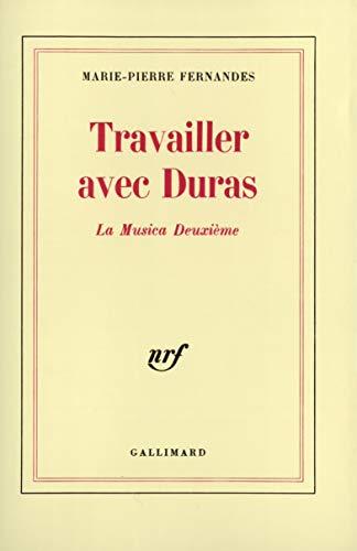9782070706266: Travailler avec Duras: «La Musica Deuxième»