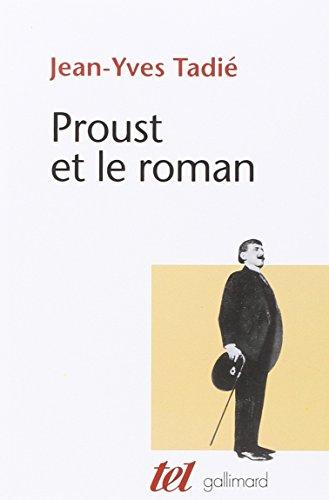 Proust et le roman: Tadià , Jean-Yves