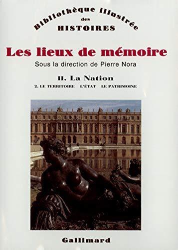 9782070706594: Les lieux de mémoire, tome 2 : La Nation - Le territoire, l'Etat, la patrimoine