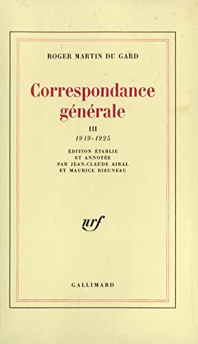 CORRESPONDANCE GENERALE : III : 1919-1925: Jean-Claude Airal, Maurice Rieuneau, Roger Martin Du ...