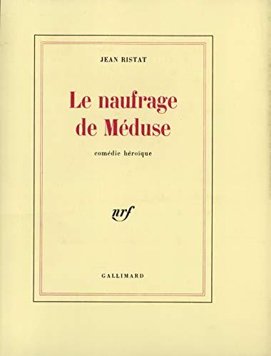 9782070706761: Le naufrage de Méduse: Comédie héroïque (French Edition)