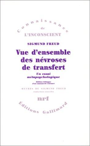 9782070706853: Vue d'ensemble des névroses de transfert: Un essai métapsychologique: UN ESSAI METAPSYCHOLOGIQUE (Connaissance de l'Inconscient - Traductions nouvelles)