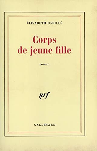 Corps de jeune fille: Roman (French Edition): Barille, Elisabeth