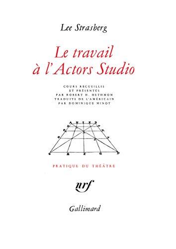 9782070707058: Le Travail � l'Actors Studio (Pratique du Th��tre)