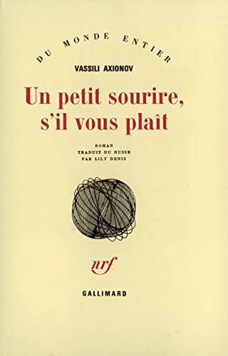 Un petit sourire, s'il vous plait (French Edition): Vassili Axionov