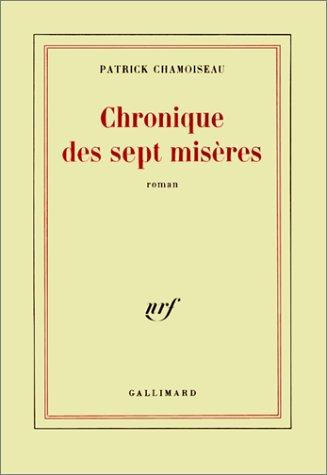 Chronique des sept misères: Roman (French Edition) (2070707369) by Patrick Chamoiseau