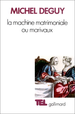9782070707584: La machine matrimoniale, ou, Marivaux (Collection Tel) (French Edition)