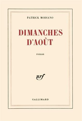 9782070707591: Dimanches d'aout ; Prix Nobel 2014 ; [ edition Gallimard Blanche ] (French Edition)