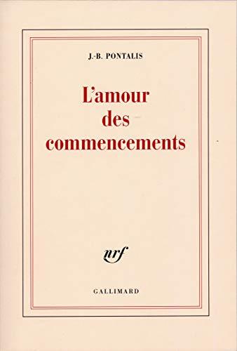 9782070707867: L'amour des commencements (French Edition)