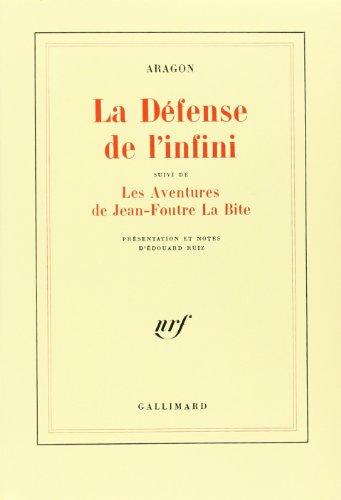 9782070707935: La défense de l'infini (fragments) ; suivi de, Les aventures de Jean-Foutre La Bite (French Edition)