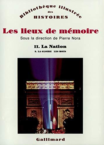 9782070707942: Les lieux de mémoire, tome 2 : La Nation - La gloire, les mots