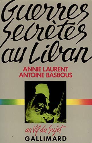 9782070709601: Guerres secretes au Liban (Au vif du sujet) (French Edition)