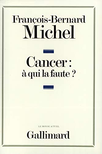 9782070709724: Cancer: À qui la faute? (Le Monde actuel) (French Edition)