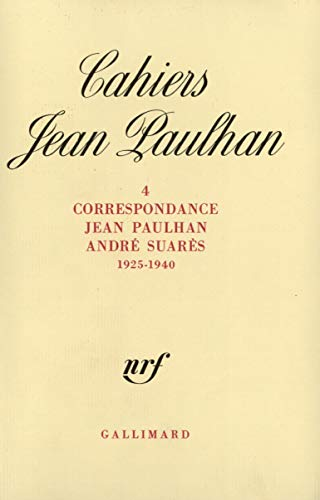 Correspondance Jean Paulhan, Andre Suares: 1925-1940 (Cahiers Jean Paulhan) (French Edition) (2070711005) by Paulhan, Jean