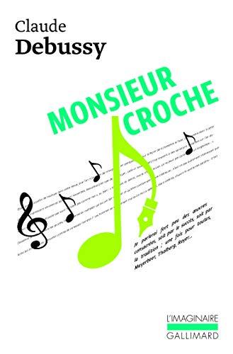 Monsieur Croche et autres écrits: Claude Debussy
