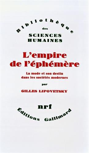 9782070711406: L'empire de l'éphémère: La mode et son destin dans les sociétés modernes (Bibliothèque des sciences humaines) (French Edition)