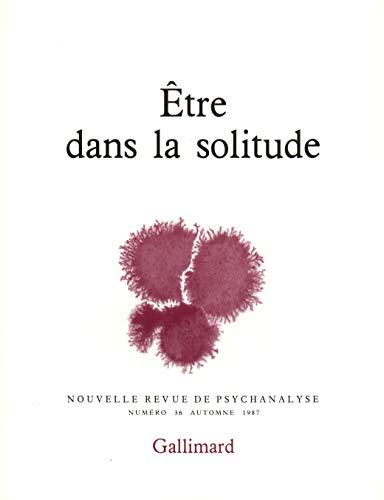 9782070711758: Nouvelle Revue de psychanalyse no 36 Etre dans la solitude
