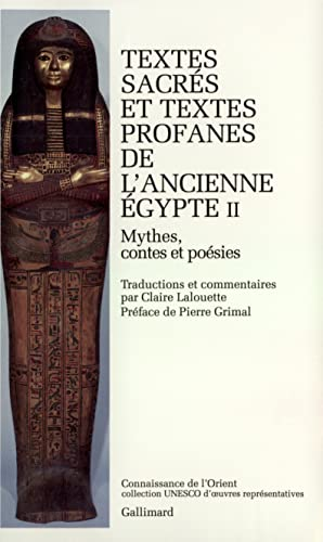 Textes sacres et textes profanes de l'ancienne Egypte (Collection UNESCO d'oeuvres ...