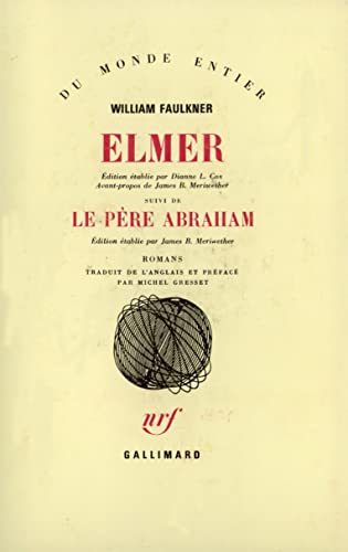 Elmer / Le Père Abraham (Du monde: Faulkner, William
