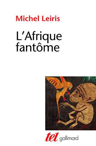 9782070711888: L'Afrique fantôme: De Dakar à Djibouti (1931-1933) (Tel)