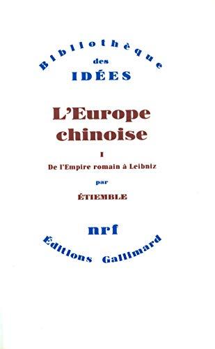 9782070712069: L'Europe chinoise (Tome 1-De l'Empire romain � Leibniz)