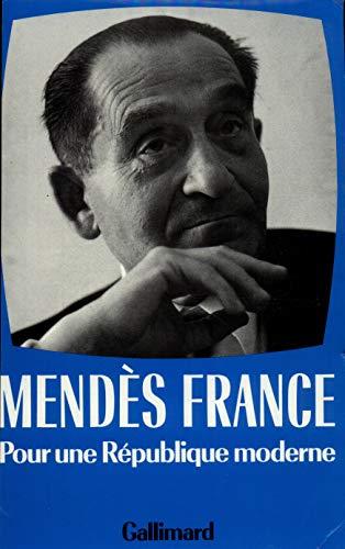 Pour une République moderne, 1955-1962: Mend�s France, Pierre