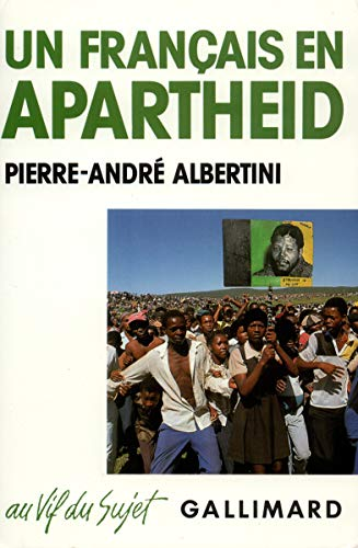 Un Français en apartheid: Pierre-André Albertini