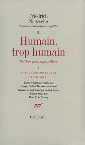 Humain, trop humain: Nietzsche, Friedrich; Colli, Giorgio; Montinari, Mazzino; Launay, Marc B. de