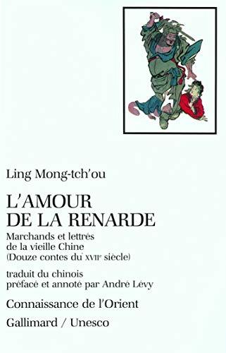 L'AMOUR DE LA RENARDE MARCHANDS ET LETTRES: LING MENG CHU